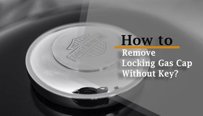 How to Remove Locking Gas Cap Without Key