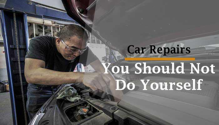 11 Car Repairs You Should Not Do Yourself