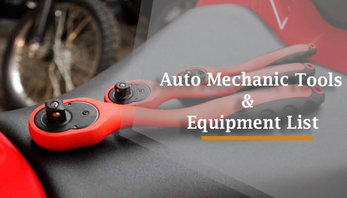 13 Auto Mechanic Tools and Equipment List – You Must Know