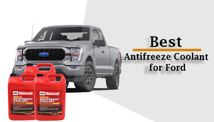 8 Best Antifreeze Coolant for Ford  2021 – Reviews & Buying Guide