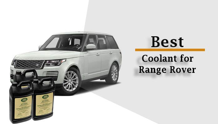 Top 5 Best Coolant for Range Rover Reviews & Buying Guide 2021