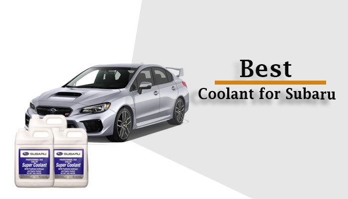 Best Coolant for Subaru WRX, Outback, Forester, Legacy & Others